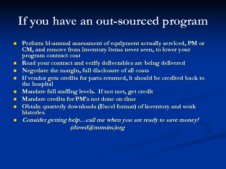 If you have an out-sourced program n n n n Perform bi-annual assessment of