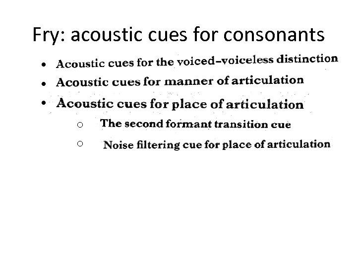 Fry: acoustic cues for consonants • • • o o