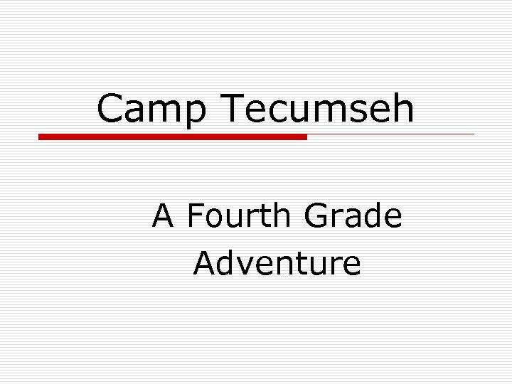 Camp Tecumseh A Fourth Grade Adventure