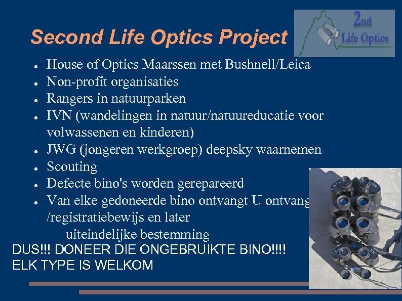 Second Life Optics Project ● ● ● ● House of Optics Maarssen met Bushnell/Leica
