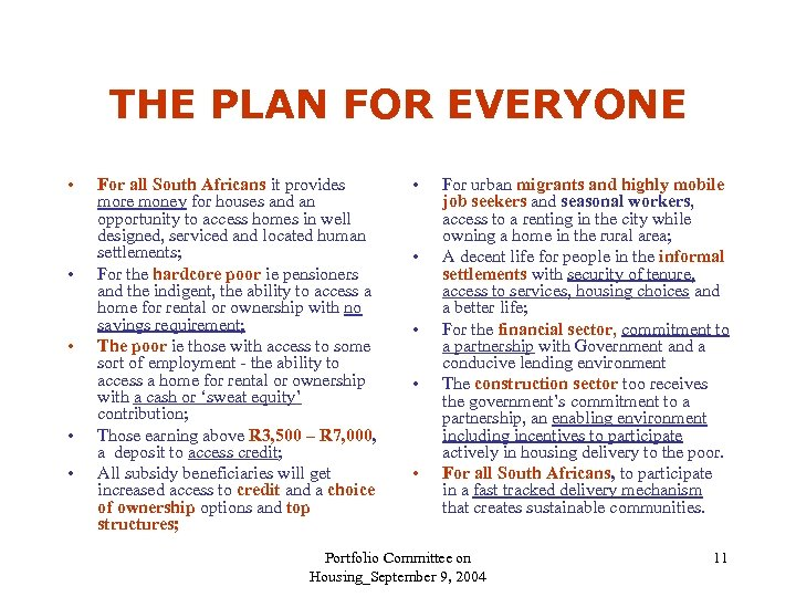 THE PLAN FOR EVERYONE • • • For all South Africans it provides more
