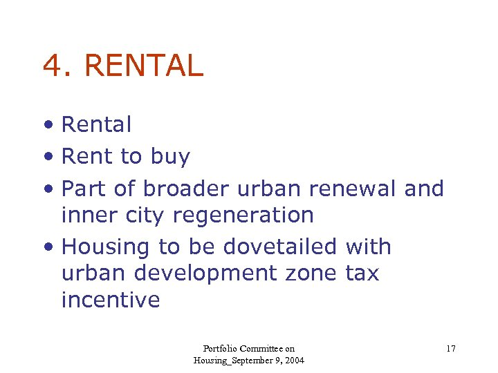 4. RENTAL • Rental • Rent to buy • Part of broader urban renewal