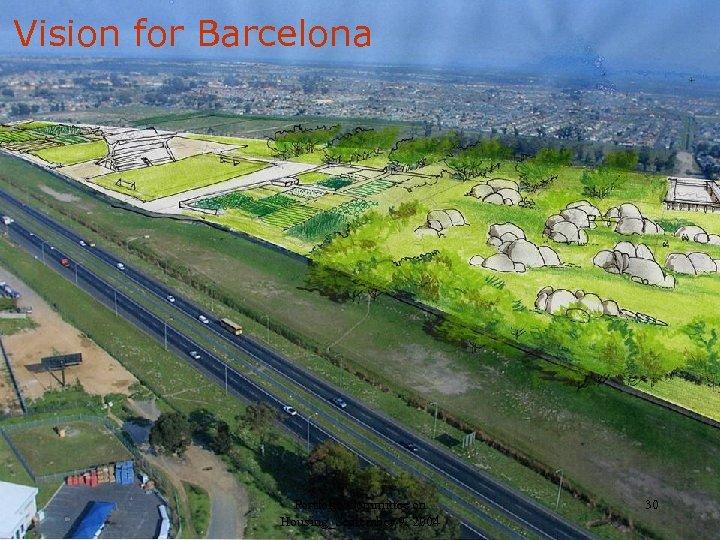 A Vision for Barcelona Portfolio Committee on Housing_September 9, 2004 30