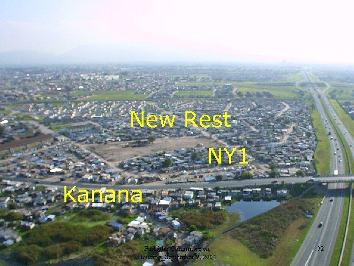 New Rest NY 1 Kanana Portfolio Committee on Housing_September 9, 2004 32