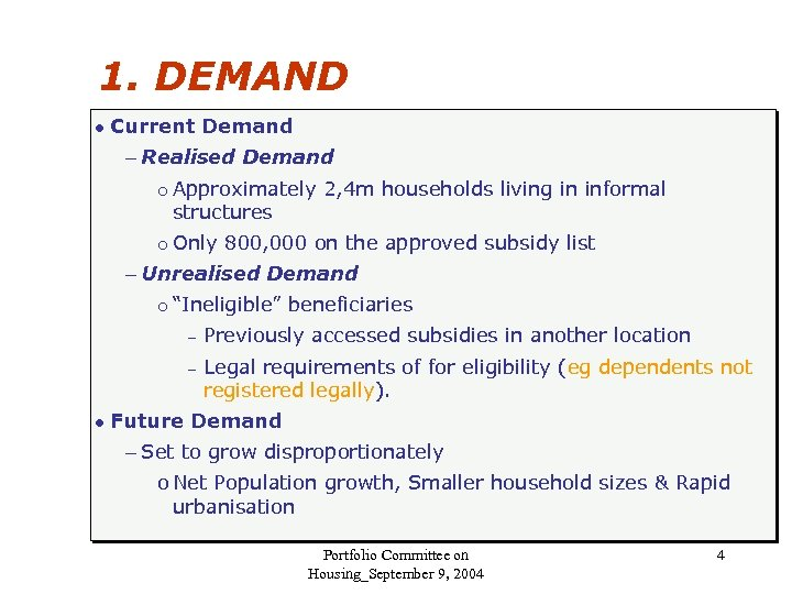 1. DEMAND l Current Demand – Realised Demand ¡ ¡ Approximately 2, 4 m
