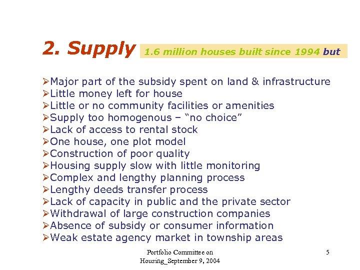 2. Supply 1. 6 million houses built since 1994 but ØMajor part of the
