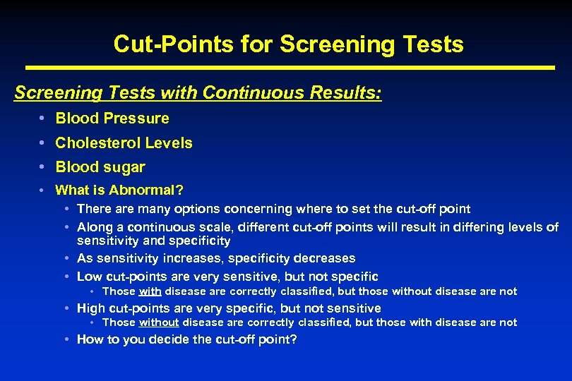 Cut-Points for Screening Tests with Continuous Results: • Blood Pressure • Cholesterol Levels •