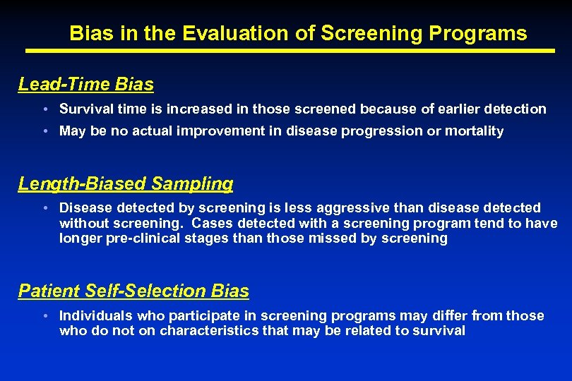 Bias in the Evaluation of Screening Programs Lead-Time Bias • Survival time is increased