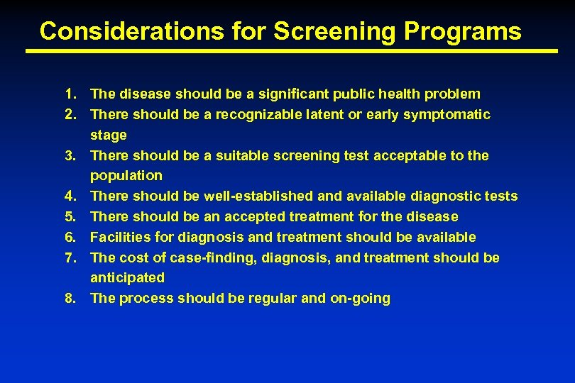 Considerations for Screening Programs 1. The disease should be a significant public health problem
