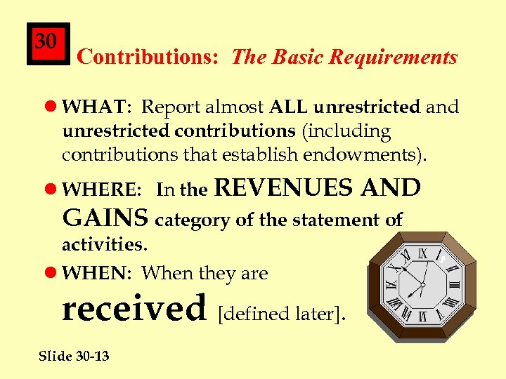 30 Contributions: The Basic Requirements l WHAT: Report almost ALL unrestricted and unrestricted contributions