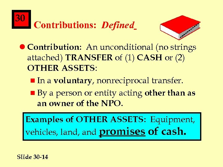 30 Contributions: Defined l Contribution: An unconditional (no strings attached) TRANSFER of (1) CASH