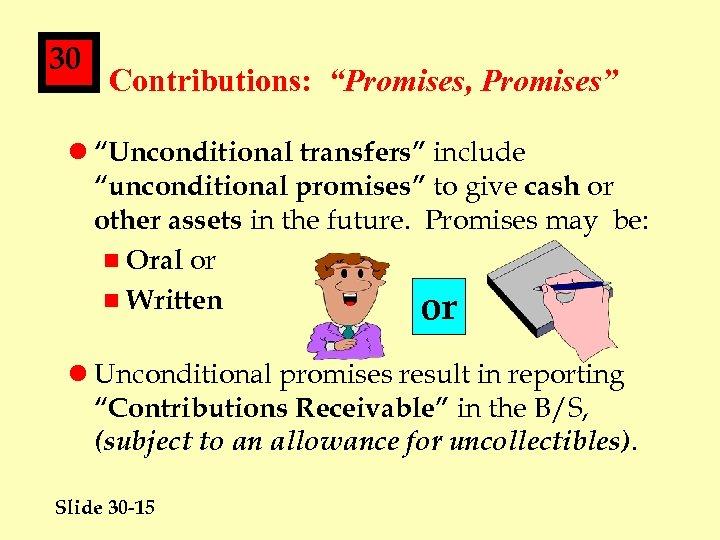 """30 Contributions: """"Promises, Promises"""" l """"Unconditional transfers"""" include """"unconditional promises"""" to give cash or"""