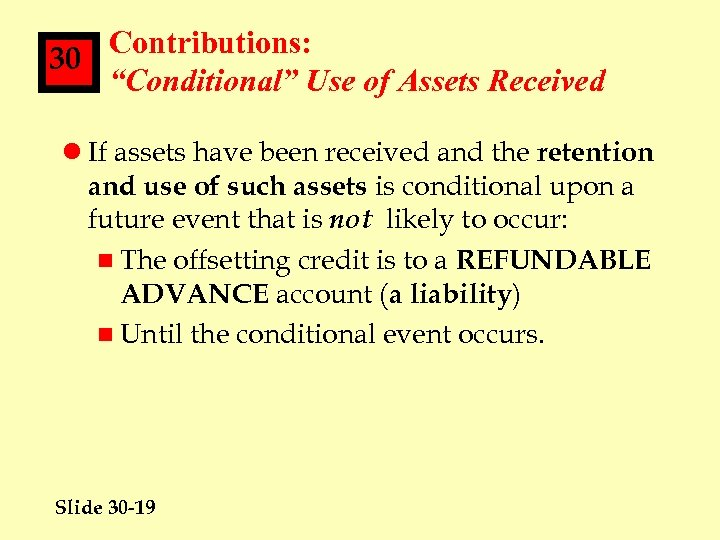 "Contributions: 30 ""Conditional"" Use of Assets Received l If assets have been received and"