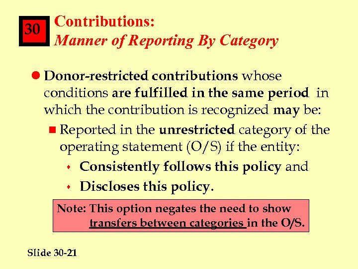 Contributions: 30 Manner of Reporting By Category l Donor-restricted contributions whose conditions are fulfilled
