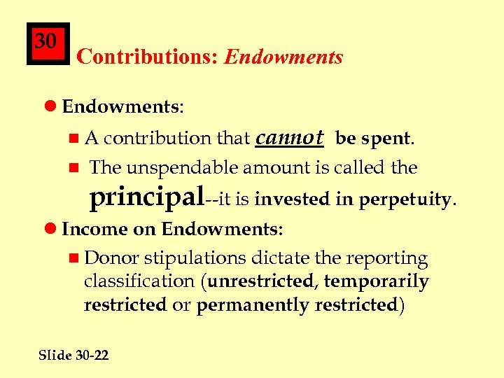 30 Contributions: Endowments l Endowments: contribution that cannot be spent. n The unspendable amount