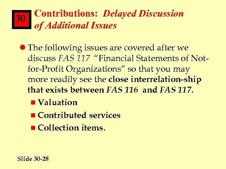 Contributions: Delayed Discussion 30 of Additional Issues l The following issues are covered after