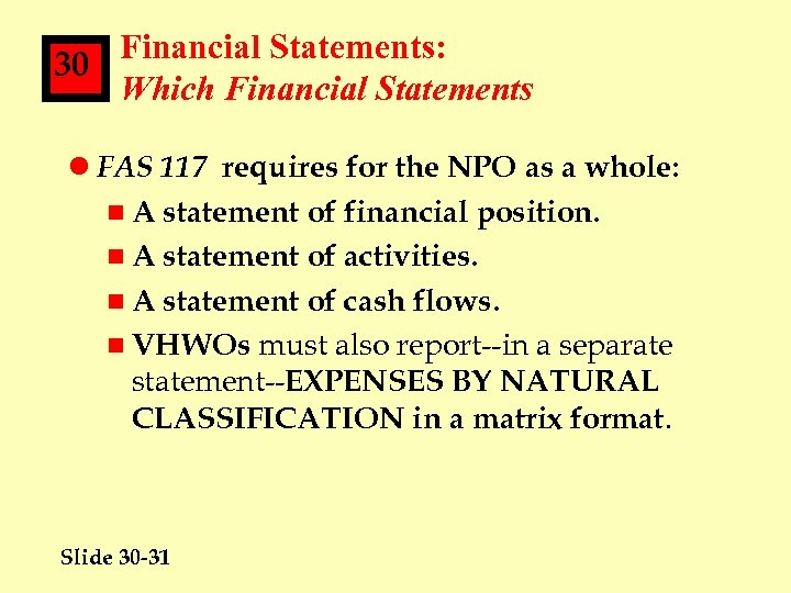 Financial Statements: 30 Which Financial Statements l FAS 117 requires for the NPO as