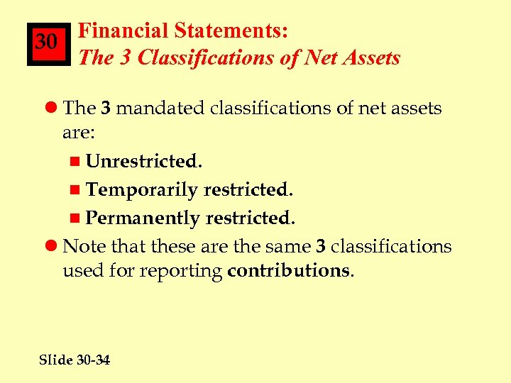 Financial Statements: 30 The 3 Classifications of Net Assets l The 3 mandated classifications