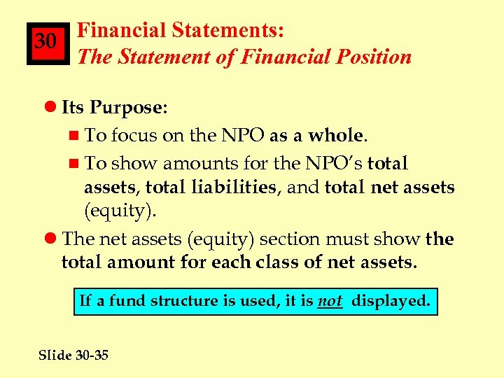 Financial Statements: 30 The Statement of Financial Position l Its Purpose: n To focus