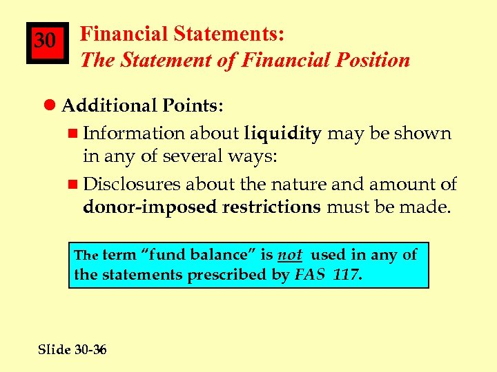 30 Financial Statements: The Statement of Financial Position l Additional Points: n Information about