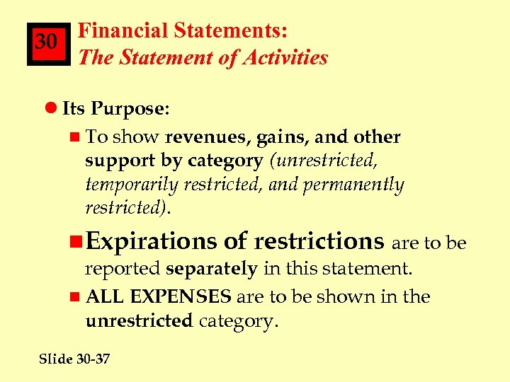 Financial Statements: 30 The Statement of Activities l Its Purpose: n To show revenues,