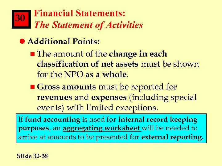 Financial Statements: 30 The Statement of Activities l Additional Points: n The amount of