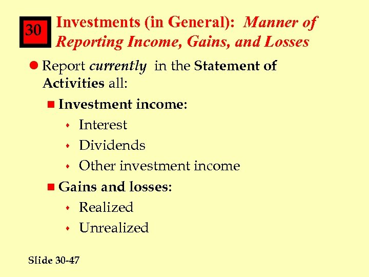 Investments (in General): Manner of 30 Reporting Income, Gains, and Losses l Report currently