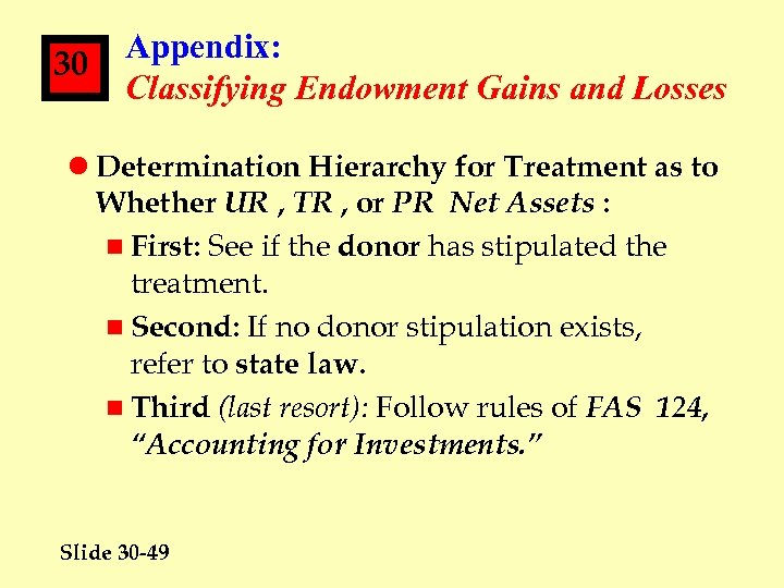 30 Appendix: Classifying Endowment Gains and Losses l Determination Hierarchy for Treatment as to