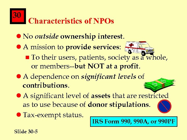 30 Characteristics of NPOs l No outside ownership interest. l A mission to provide