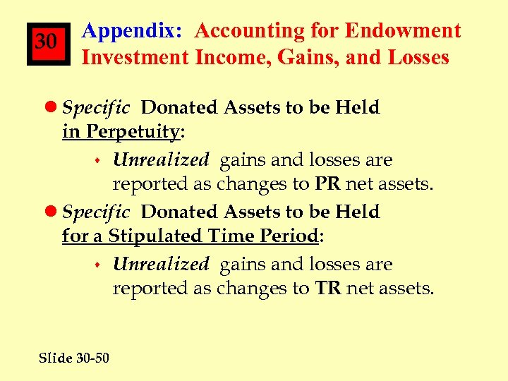 30 Appendix: Accounting for Endowment Investment Income, Gains, and Losses l Specific Donated Assets