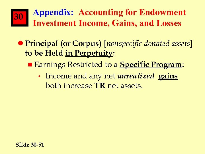 30 Appendix: Accounting for Endowment Investment Income, Gains, and Losses l Principal (or Corpus)