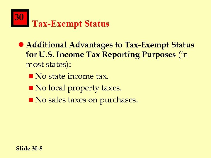 30 Tax-Exempt Status l Additional Advantages to Tax-Exempt Status for U. S. Income Tax