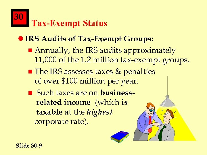 30 Tax-Exempt Status l IRS Audits of Tax-Exempt Groups: n Annually, the IRS audits