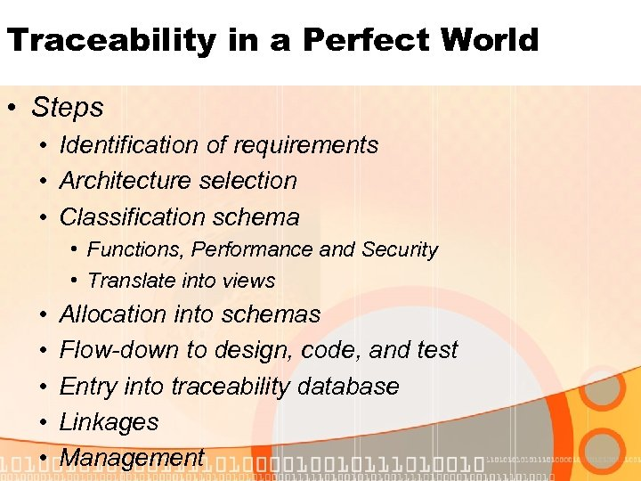 Traceability in a Perfect World • Steps • Identification of requirements • Architecture selection