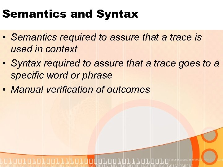 Semantics and Syntax • Semantics required to assure that a trace is used in