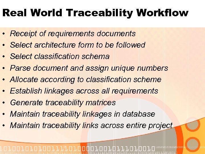 Real World Traceability Workflow • • • Receipt of requirements documents Select architecture form
