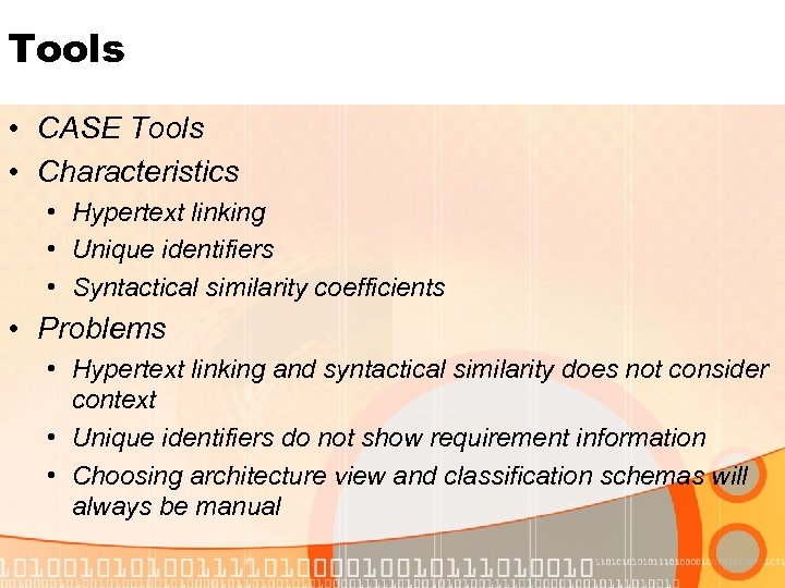 Tools • CASE Tools • Characteristics • Hypertext linking • Unique identifiers • Syntactical