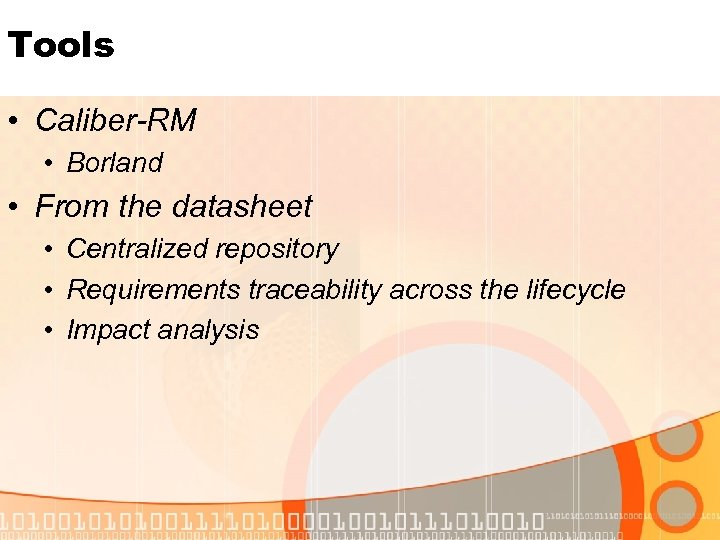 Tools • Caliber-RM • Borland • From the datasheet • Centralized repository • Requirements