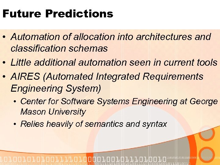 Future Predictions • Automation of allocation into architectures and classification schemas • Little additional