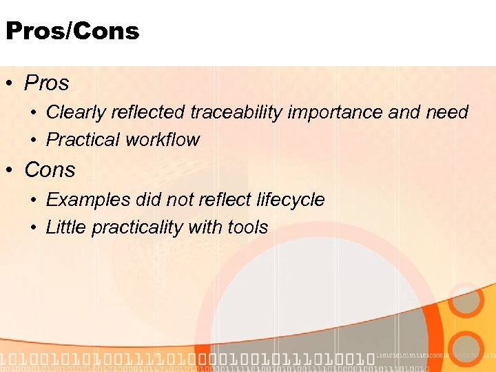 Pros/Cons • Pros • Clearly reflected traceability importance and need • Practical workflow •