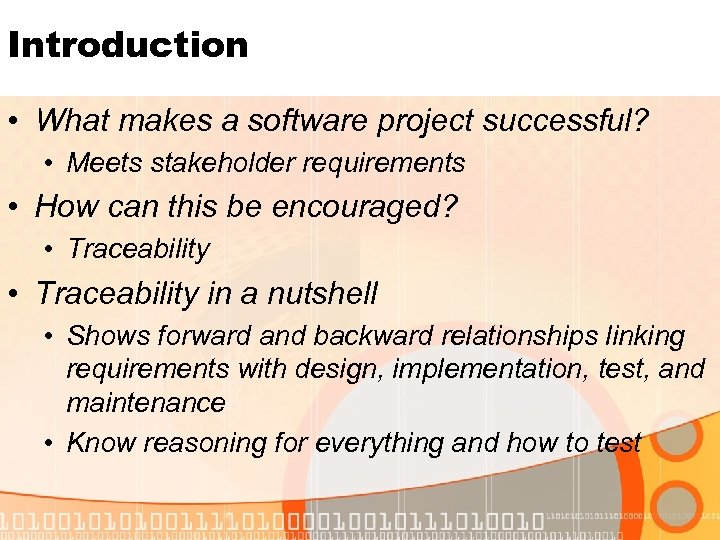 Introduction • What makes a software project successful? • Meets stakeholder requirements • How