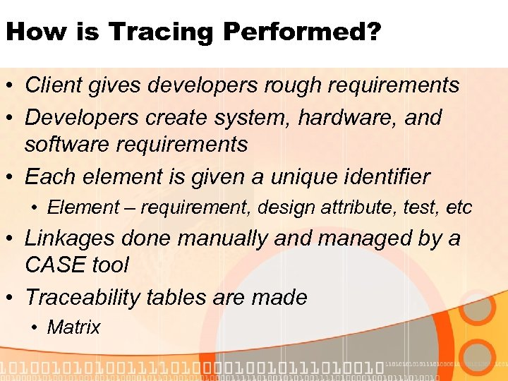 How is Tracing Performed? • Client gives developers rough requirements • Developers create system,