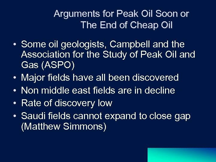 Arguments for Peak Oil Soon or The End of Cheap Oil • Some oil