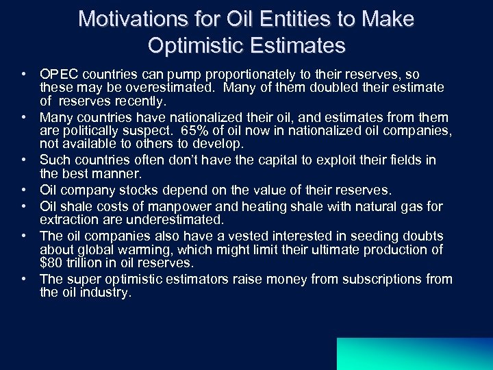 Motivations for Oil Entities to Make Optimistic Estimates • OPEC countries can pump proportionately