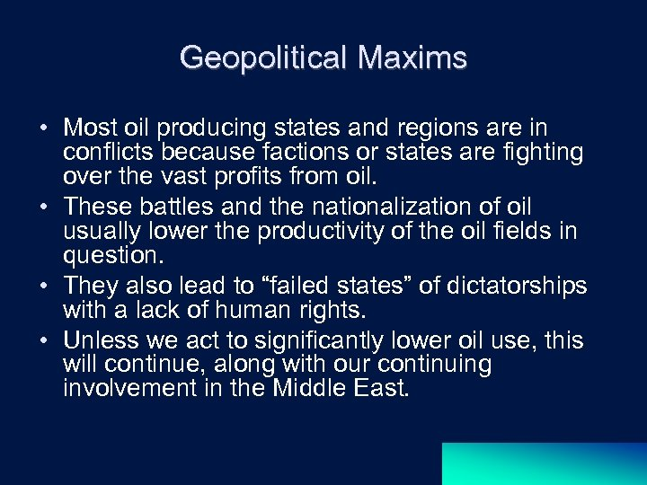 Geopolitical Maxims • Most oil producing states and regions are in conflicts because factions