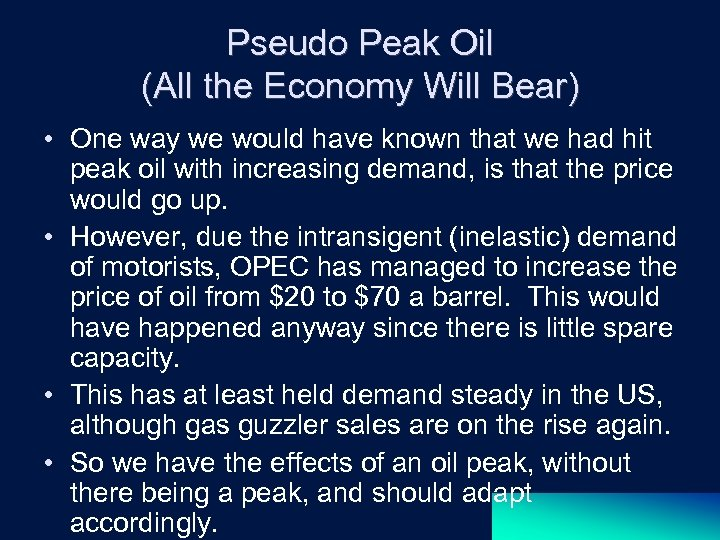 Pseudo Peak Oil (All the Economy Will Bear) • One way we would have