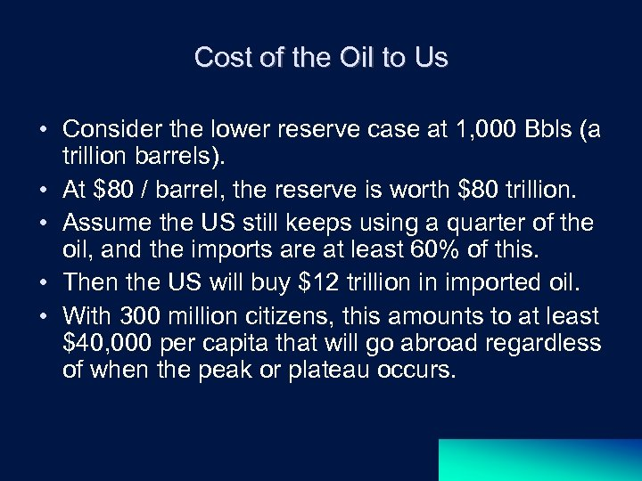 Cost of the Oil to Us • Consider the lower reserve case at 1,