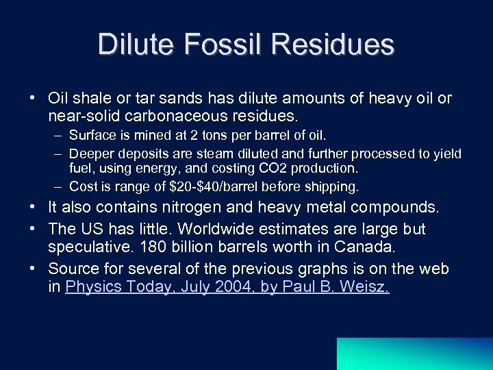 Dilute Fossil Residues • Oil shale or tar sands has dilute amounts of heavy
