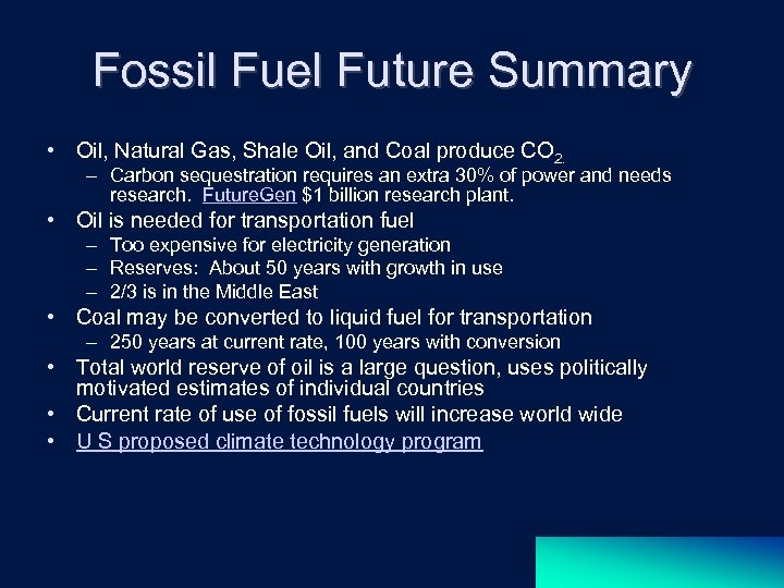 Fossil Fuel Future Summary • Oil, Natural Gas, Shale Oil, and Coal produce CO