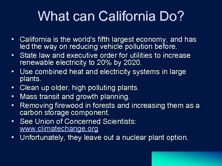 What can California Do? • California is the world's fifth largest economy, and has